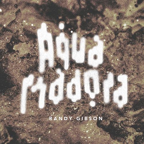 Randy Gibson: Aqua Madora